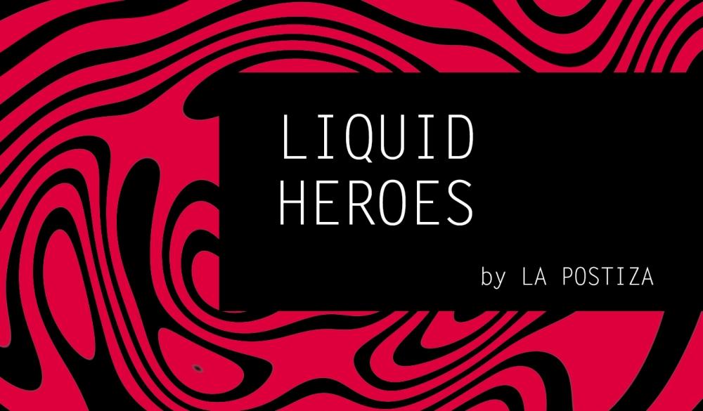 liquid heroes.jpg
